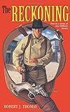 The Reckoning, Robert J. Thomas, 0966830415