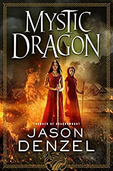 Mystic Dragon by Jason Denzel epic fantasy book reviews