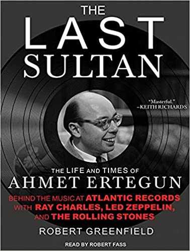 Amazon | The Last Sultan: The Life and Times of Ahmet Ertegun | Greenfield,  Robert, Fass, Robert | Rock