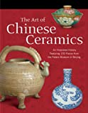 The Art of Chinese Ceramics, Reader's Digest Editors, 1592650473