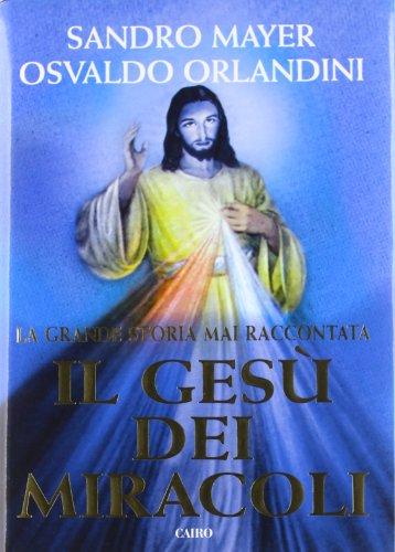Il Gesù dei miracoli Sandro Mayer