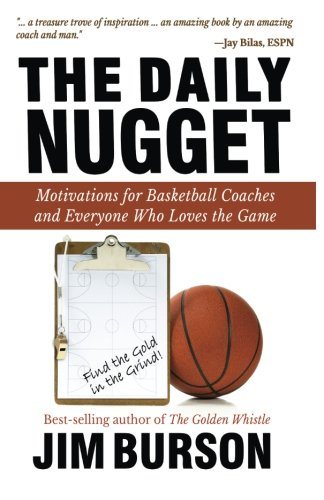 The Daily Nugget: Motivations for Basketball Coaches and Everyone Who Loves the Game