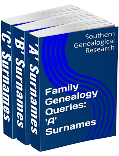 Search : Family Genealogy Queries 3-Book Bundle: 'A' 'B' 'C' Surnames (Southern Genealogical Research)
