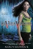 La Vida Vampire, Nancy Haddock, 042521995X