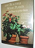 One Thousand Beautiful House Plants, Paula Kramer, 0810914271