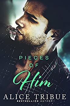 Pieces of Him by [Tribue, Alice]