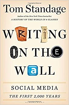 Writing on the Wall: Social Media - The First 2, 000 Years