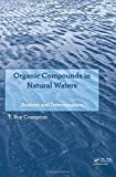 Determination of Organic Compounds in Natural Waters, Crompton, T. Roy, 0415644283