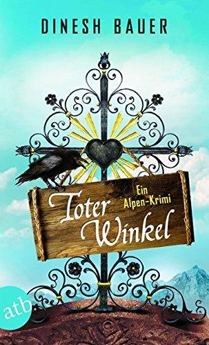 Toter Winkel: Ein Alpen-Krimi (Dorfbulle Schorsch Wammetsberger, Band 1)