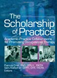 The Scholarship of Practice, Patricia Crist and Gary Kielhofner, 0789026848