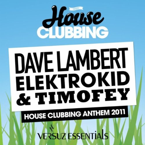 House clubbing anthem 2011 radio edit dave for House music anthem