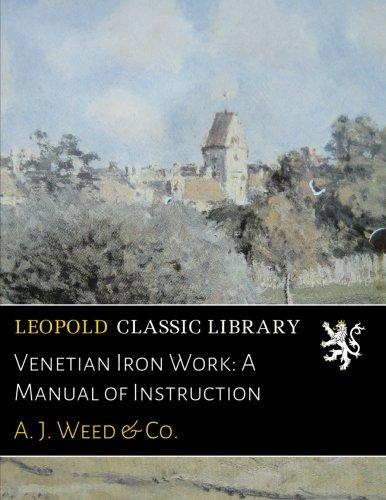 Venetian Iron Work: A Manual of Instruction
