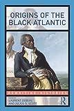 Origins of the Black Atlantic (Rewriting Histories)