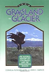 From Grassland to Glacier: The Natural History of Colorado and the Surrounding Region