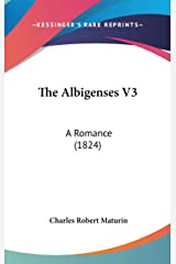 The Albigenses V3: A Romance (1824) Hardcover