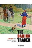img - for The Daring Trader: Jacob Smith in the Michigan Territory, 1802-1825 book / textbook / text book