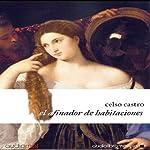 El afinador de habitaciones [The Tuner Room] | Celso Castro