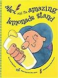 Alex and the Amazing Lemonade Stand [Hardcover] [2004] (Author) Liz Scott, Jay Scott, Pam Howard