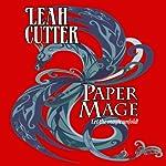 Paper Mage | Leah Cutter