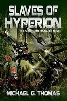 Slaves of Hyperion (Star Crusades Uprising Book 6) by [Thomas, Michael G.]