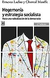 Hegemonía y estrategia socialista. Hacia una radicalización de la democracia (Siglo XXI de España General)