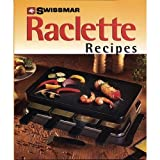 Swissmar Raclette Recipes Cookbook
