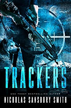 Trackers: A Post-Apocalyptic Survival Series by [Smith, Nicholas Sansbury]
