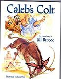 Caleb's Colt, Jill Brisco, 082498112X