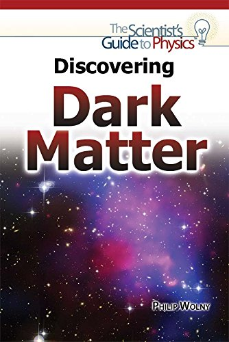 Discovering Dark Matter (Scientist's Guide to Physics) PDF