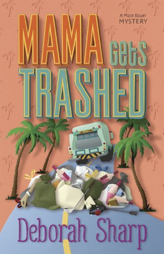 Mama Gets Trashed (A Mace Bauer Mystery Book 5)