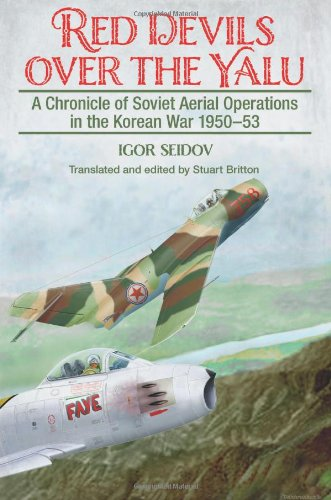 Red Devils over the Yalu: A Chronicle of Soviet Aerial Operations in the Korean War 1950-53 (Helion Studies in Military History)