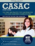 CASAC Study Guide : Test Prep and Practice Test Questions for the CASAC Addiction Counselor Exam, CASAC Addiction Counselor Exam Team, 1940978947