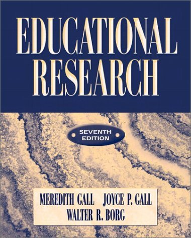 By Meredith D. Gall Educational Research: An Introduction (7th Edition)