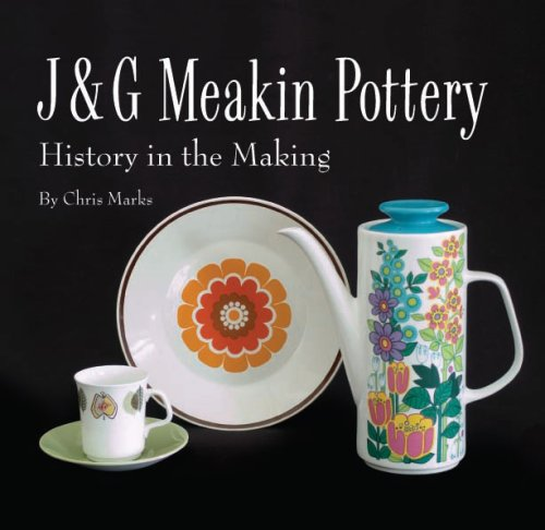 J and G Meakin Pottery: History in the Making