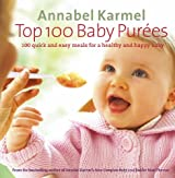 Top 100 Baby Purees: 100 quick and easy meals for a healthy and happy baby