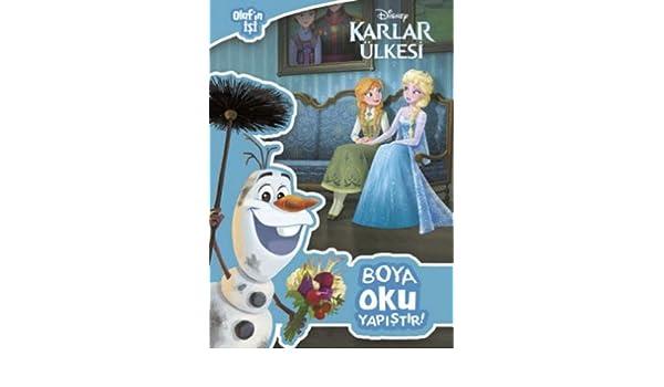 Disney Karlar Ulkesi Olafin Isi Boya Oku Yapistir 9786050947861