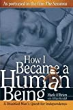 """""""How I Became a Human Being - A Disabled Man's Quest for Independence (Wisconsin Studies in Autobiography)"""" av Mark O'Brien"""