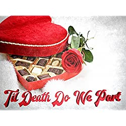 Murder on Valentine's Day: 'Til Death Do We Part...and We Part Tonight