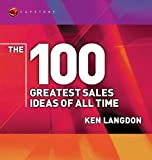 The 100 Greatest Sales Ideas of All Time, Jim Cowden and Ken Langdon, 184112141X