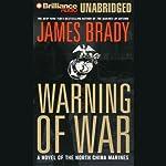 Warning of War: A Novel   James Brady
