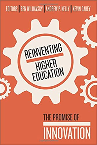 Reinventing higher education the promise of innovation ben reinventing higher education the promise of innovation ben wildavsky andrew p kelly kevin carey 9781934742877 amazon books fandeluxe Choice Image