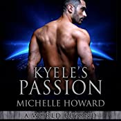 Kyele's Passion: A World Beyond, Book 4   Michelle Howard