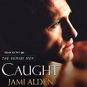 Caught: The Gemini Men, Book 1   Jami Alden