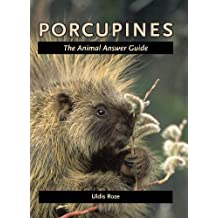 Porcupines (The Animal Answer Guides: Q&A for the Curious Naturalist)