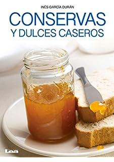 Conservas y dulces daseros (Spanish Edition)