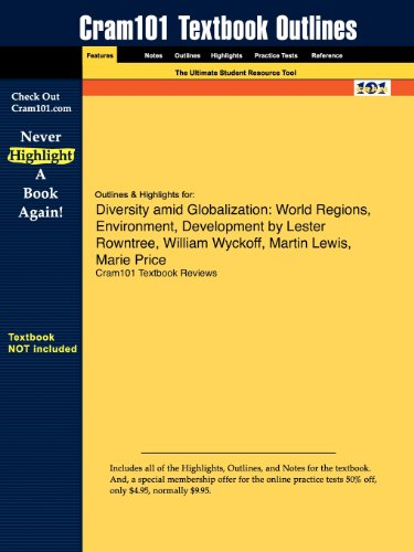 Outlines & Highlights for Diversity amid Globalization: World Regions, Environment, Development by Lester Rowntree,