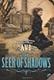The Seer of Shadows by Avi front cover