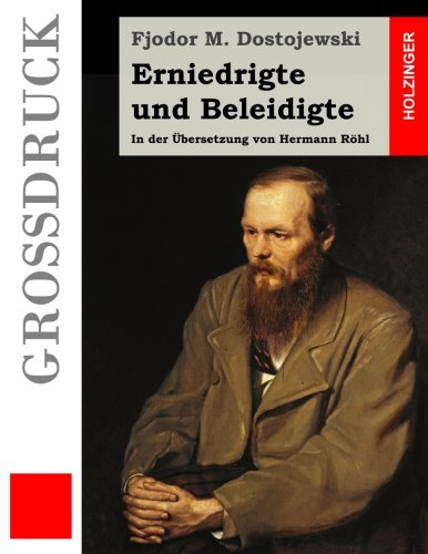 Erniedrigte und Beleidigte (Großdruck): In der Übersetzung von Hermann Röhl (German Edition) ebook