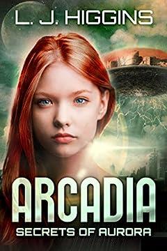 Arcadia (Secrets of Aurora Book 3)