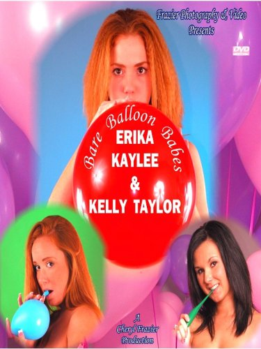 Bare Balloon Babes Erika, Kaylee, and Kelly - Erika Naked